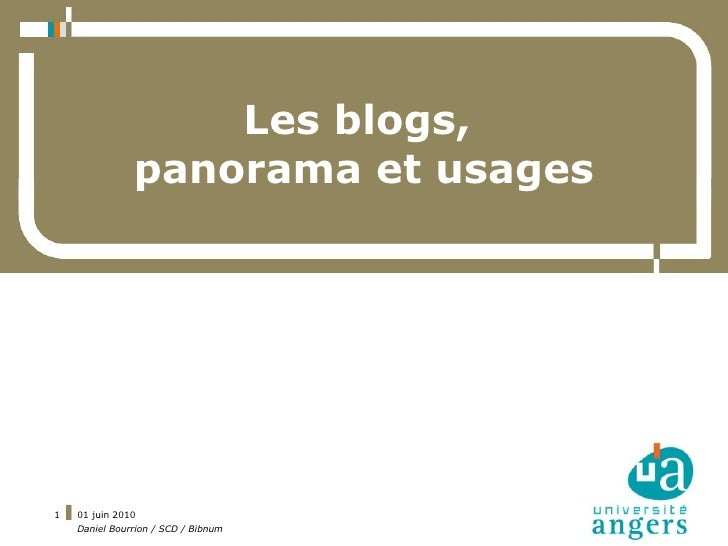 Les blogs,                panorama et usages     1   01 juin 2010     Daniel Bourrion / SCD / Bibnum
