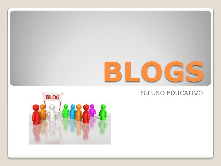 BLOGS SU USO EDUCATIVO