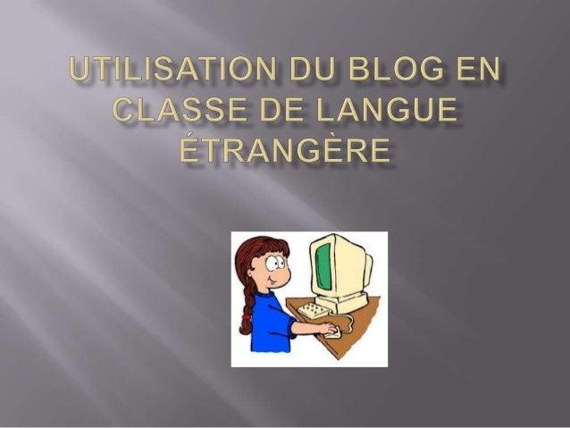 Le mot « blog » c'est la contraction des termes anglaisweb et log (désignant les journaux de bord de la marine et del'avia...