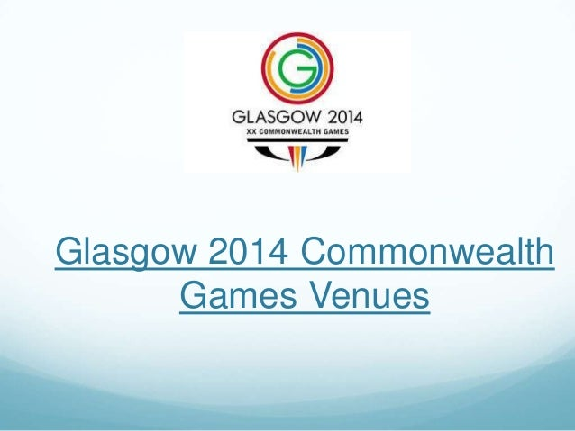 Glasgow 2014 Commonwealth Games Venues