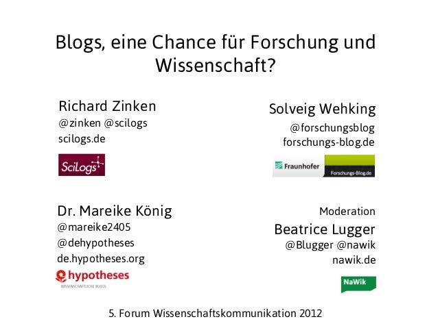 Blogs, eine Chance für Forschung und            Wissenschaft?Richard Zinken                           Solveig Wehking@zin...