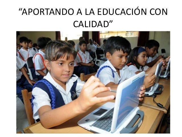 """""""APORTANDO A LA EDUCACIÓN CON CALIDAD"""""""