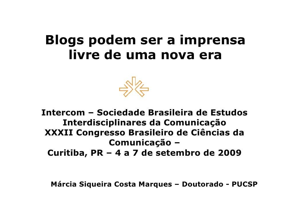 Blogs podem ser a imprensa    livre de uma nova era    Intercom – Sociedade Brasileira de Estudos     Interdisciplinares d...