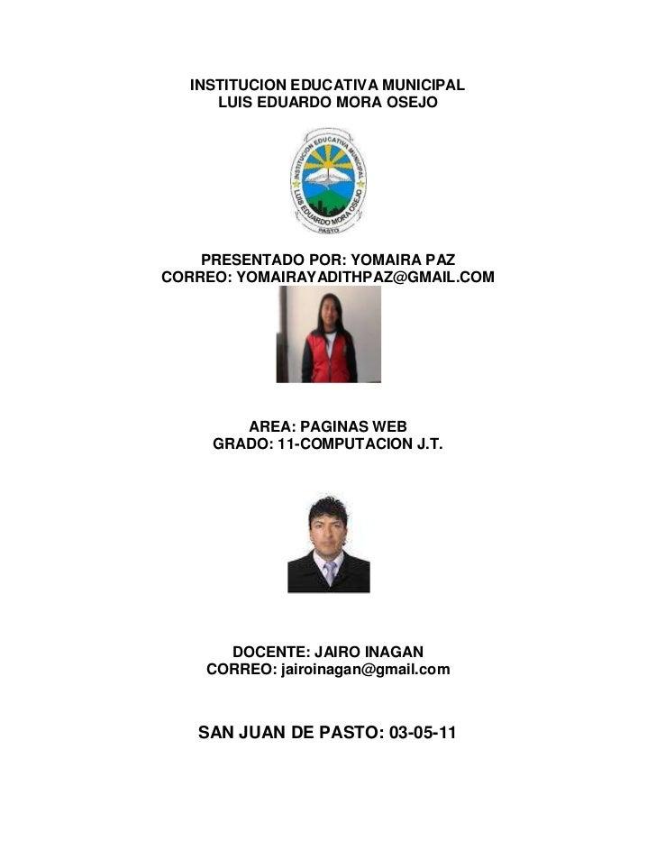 INSTITUCION EDUCATIVA MUNICIPAL<br />LUIS EDUARDO MORA OSEJO<br />PRESENTADO POR: YOMAIRA PAZ <br />CORREO: YOMAIRAYADITHP...