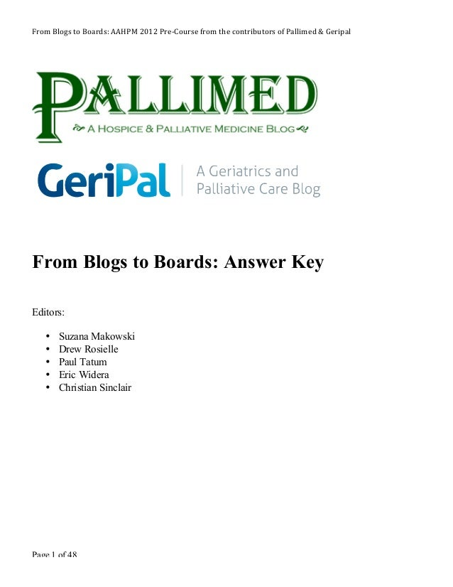 From Blogs to Boards: AAHPM 2012 Pre-‐Course from the contributors of  Pallimed ...