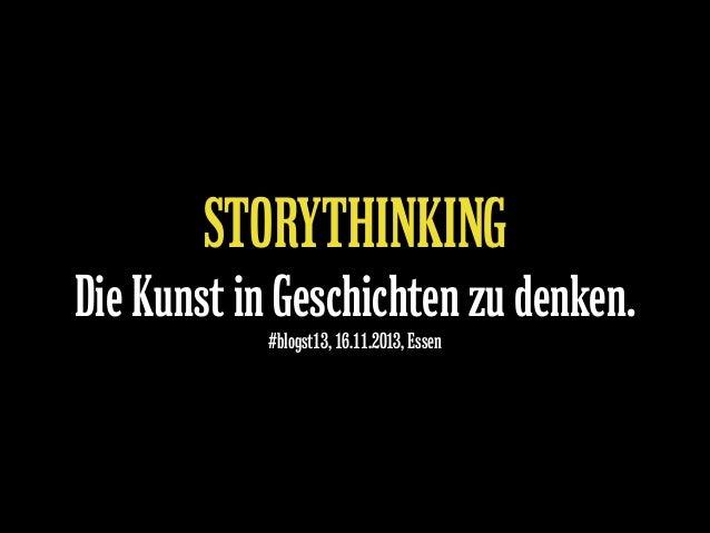 STORYTHINKING  Die Kunst in Geschichten zu denken. #blogst13, 16.11.2013, Essen