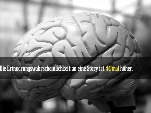 Die Erinnerungswahrscheinlichkeit an eine Story ist 44 mal höher.