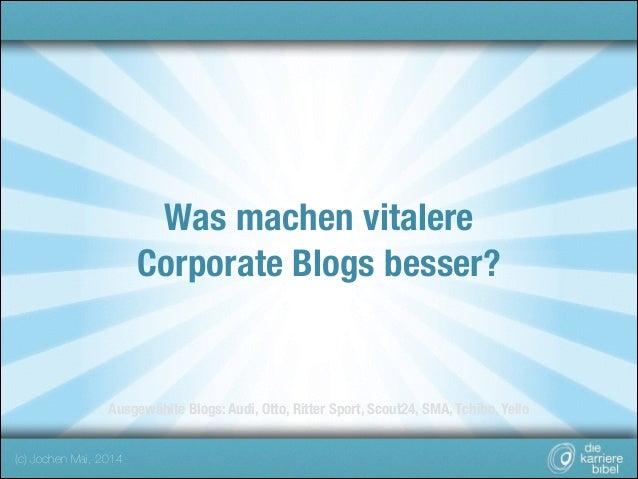 Was machen vitalere Corporate Blogs besser?  Ausgewählte Blogs: Audi, Otto, Ritter Sport, Scout24, SMA, Tchibo, Yello (c) ...