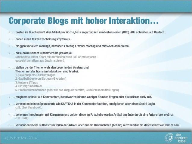 Corporate Blogs mit hoher Interaktion… … posten im Durchschnitt drei Artikel pro Woche, teils sogar täglich mindestens ein...