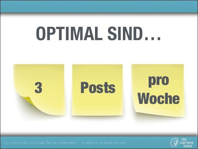 OPTIMAL SIND… 3  Posts  (c) Jochen Mai, 2014 (alle Rechte vorbehalten) - Images by shutterstock.com  pro Woche