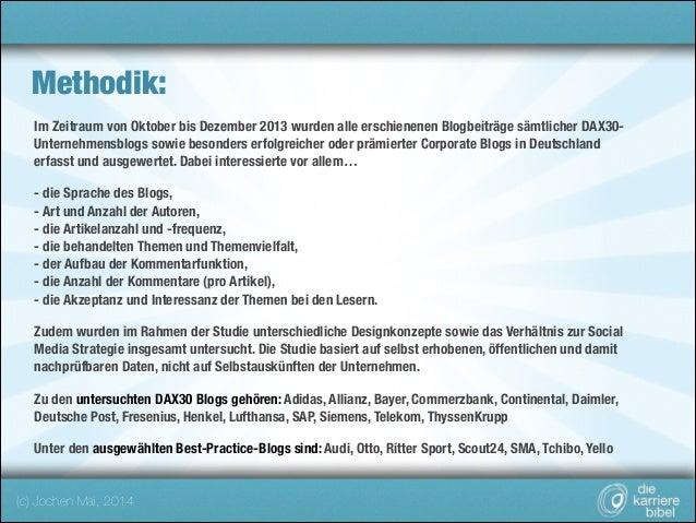 Methodik: Im Zeitraum von Oktober bis Dezember 2013 wurden alle erschienenen Blogbeiträge sämtlicher DAX30Unternehmensblog...