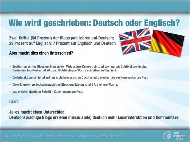Wie wird geschrieben: Deutsch oder Englisch? Zwei Drittel (64 Prozent) der Blogs publizieren auf Deutsch; 29 Prozent auf E...