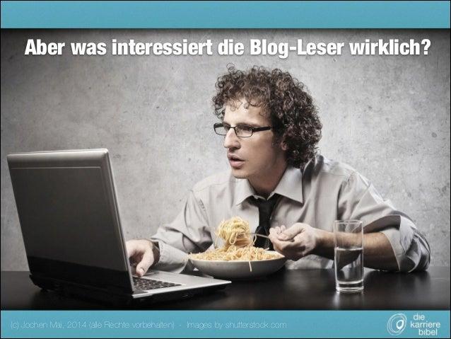 Aber was interessiert die Blog-Leser wirklich?  (c) Jochen Mai, 2014 (alle Rechte vorbehalten) - Images by shutterstock.co...