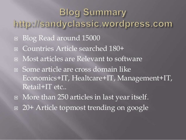  Blog Read around 15000  Countries Article searched 180+  Most articles are Relevant to software  Some article are cro...
