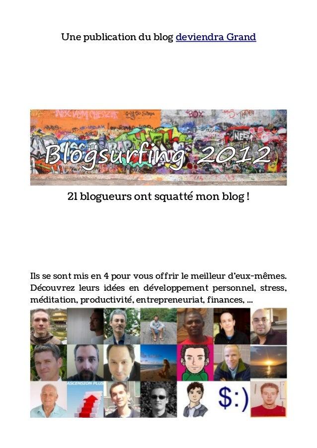 Une publication du blog deviendra Grand   Blogsurfing 2012         21 blogueurs ont squatté mon blog !Ils se sont mis en 4...