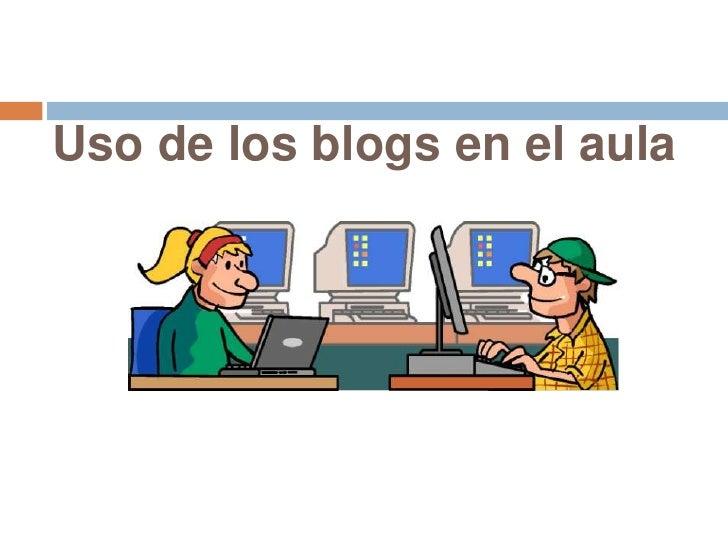 Uso de los blogs en el aula<br />