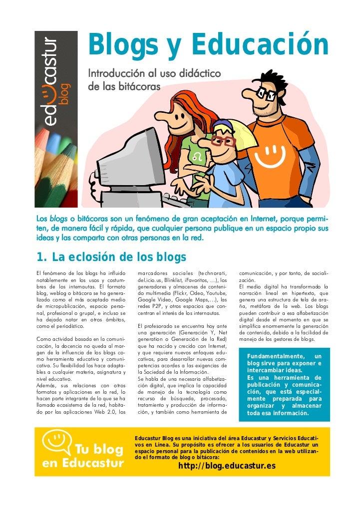 Blogs y Educación                       Introducción al uso didáctico                       de las bitácorasLos blogs o bi...