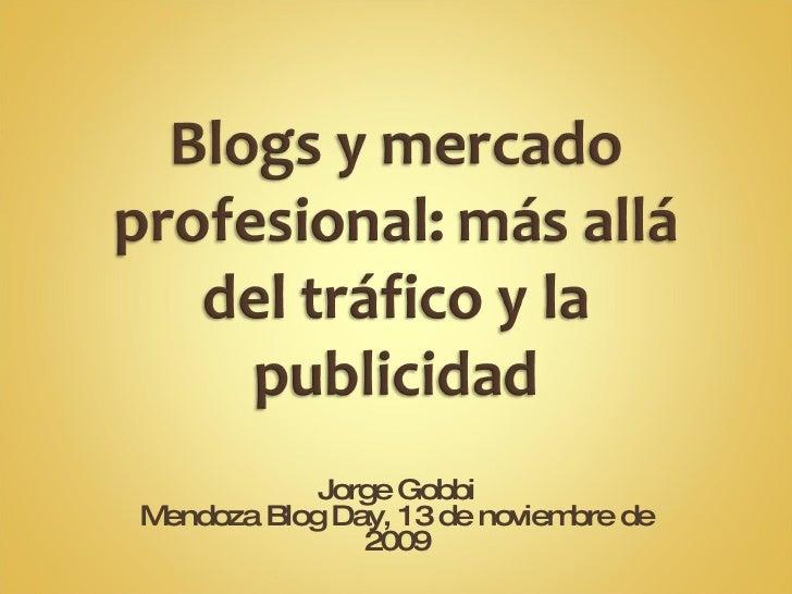 Jorge Gobbi Mendoza Blog Day, 13 de noviembre de 2009