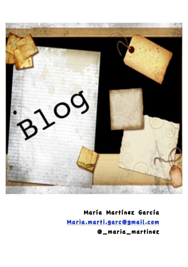 María Martínez García    Maria.marti.garc@gmail.com            @_maria_martinez
