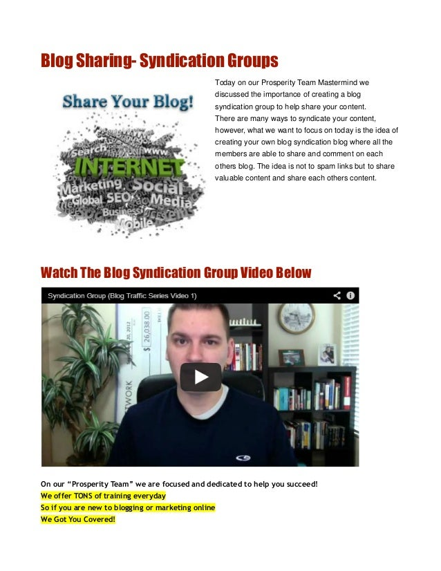 Blog Sharing- Syndication Groups                                                Today on our Prosperity Team Mastermind we...
