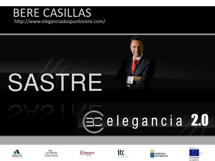 BERE CASILLAS<br />12<br />http://www.eleganciadospuntocero.com/<br />SASTRE<br />