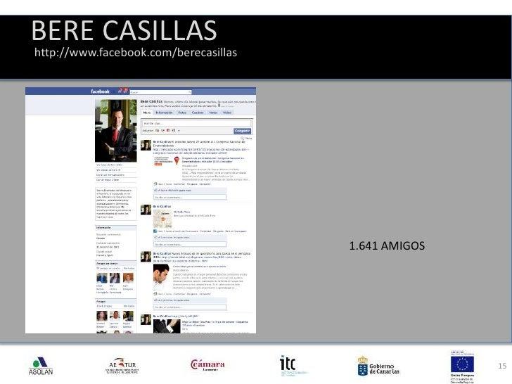 BERE CASILLAS<br />15<br />http://www.facebook.com/berecasillas<br />1.641 AMIGOS<br />