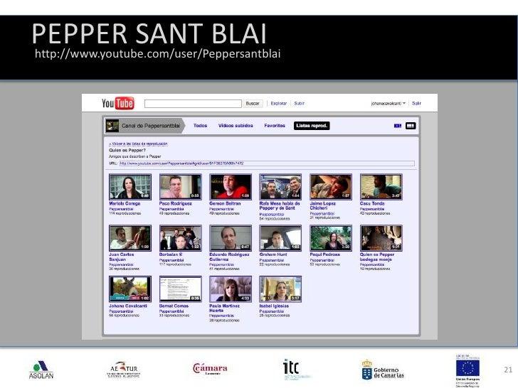 PEPPER SANT BLAI<br />21<br />http://www.youtube.com/user/Peppersantblai<br />