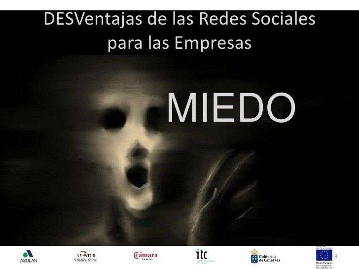DESVentajas de las Redes Sociales para las Empresas<br />8<br />MIEDO<br />