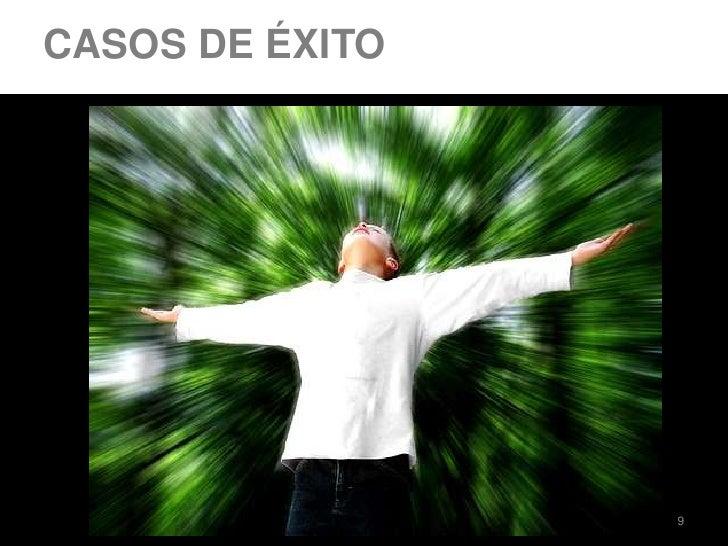 9<br />CASOS DE ÉXITO<br />