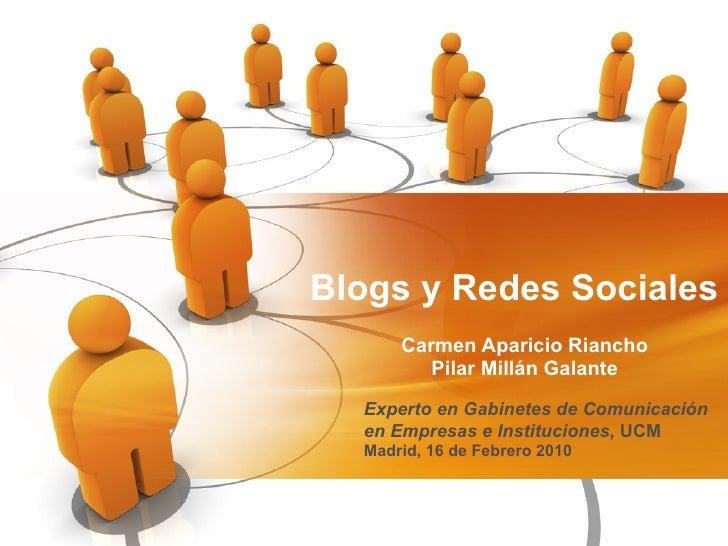 Blogs y Redes Sociales Carmen Aparicio Riancho Pilar Millán Galante Experto en Gabinetes de Comunicación en Empresas e Ins...