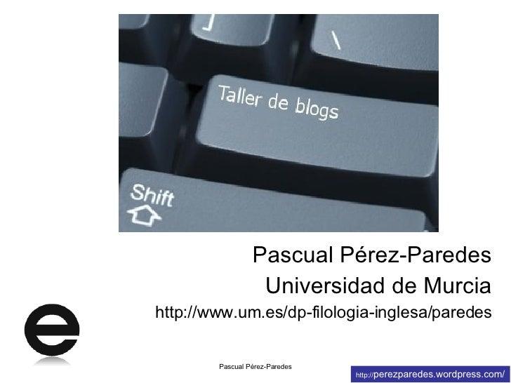 <ul><li>Pascual Pérez-Paredes </li></ul><ul><li>Universidad de Murcia </li></ul><ul><li>http://www.um.es/dp-filologia-ingl...