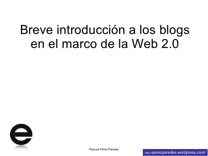 Blogs Y Web 2.0 Slide 3