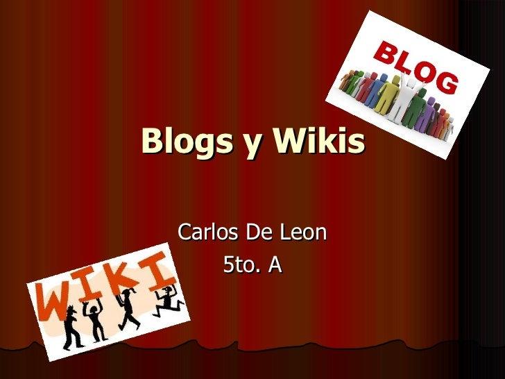 Blogs y Wikis Carlos De Leon 5to. A