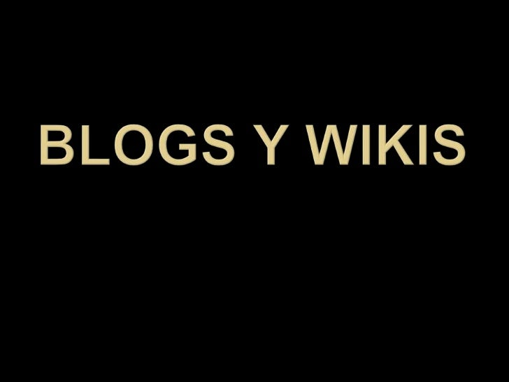 Blogs y wikis<br />