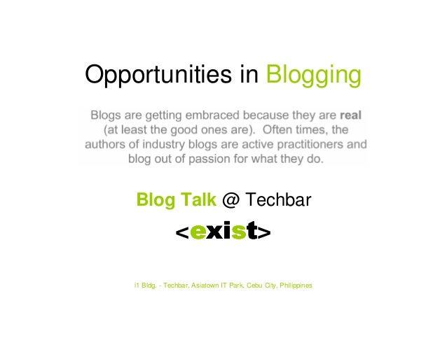 Opportunities in Blogging Blog Talk @ Techbar <eeeexixixixisssstttt> i1 Bldg. - Techbar, Asiatown IT Park, Cebu City, Phil...