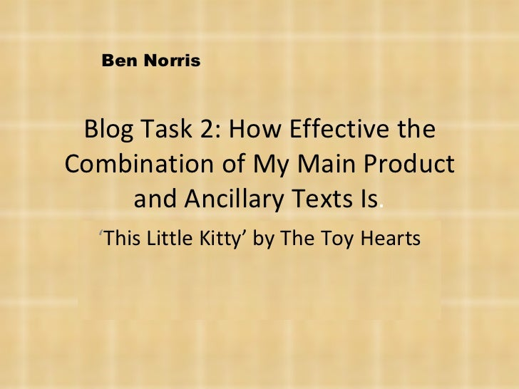 Blog Task 2: How Effective the Combination of My Main Product and Ancillary Texts Is . ' This Little Kitty' by The Toy Hea...