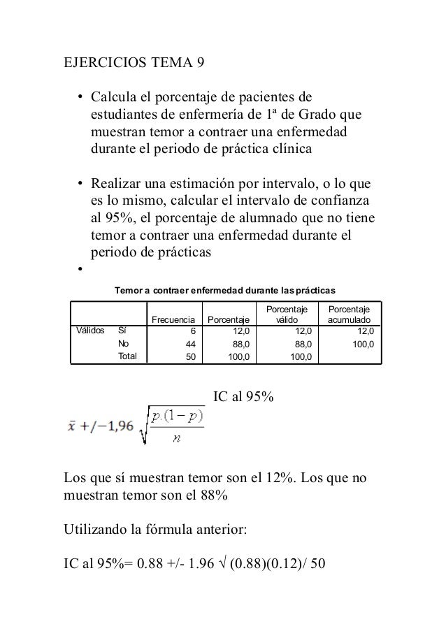EJERCICIOS TEMA 9 • Calcula el porcentaje de pacientes de estudiantes de enfermería de 1ª de Grado que muestran temor a co...