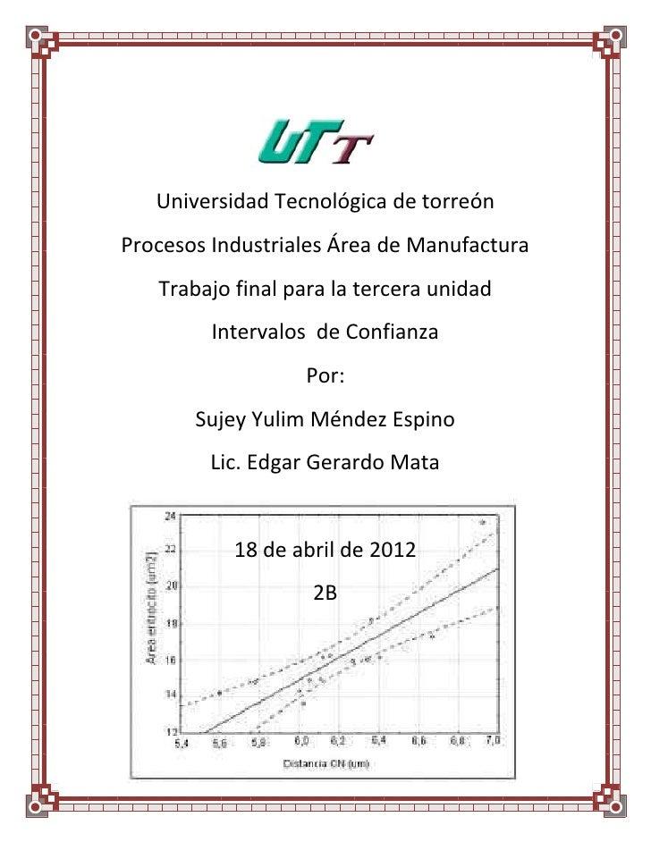 Universidad Tecnológica de torreónProcesos Industriales Área de Manufactura   Trabajo final para la tercera unidad        ...