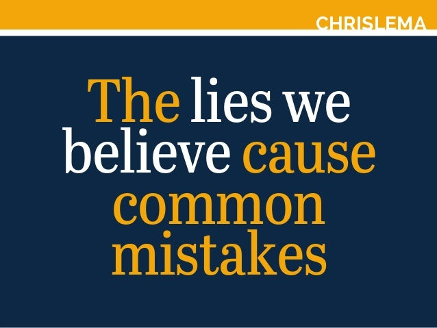 CHRISLEMA Thelieswe believecause common mistakes