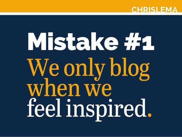CHRISLEMA Mistake #1 Weonlyblog whenwe feelinspired.