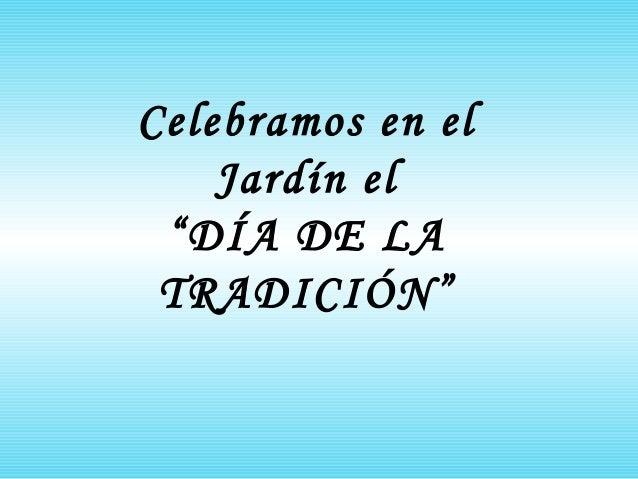 """Celebramos en el    Jardín el """"DÍA DE LA TRADICIÓN"""""""