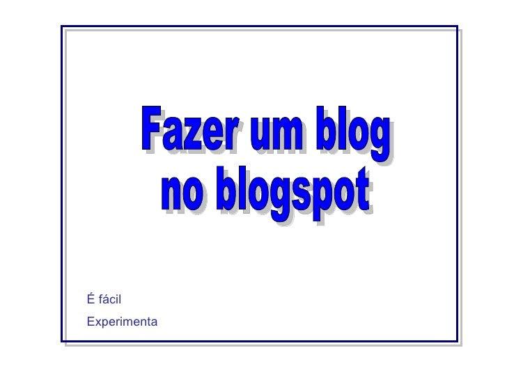 Fazer um blog  no blogspot  É fácil  Experimenta