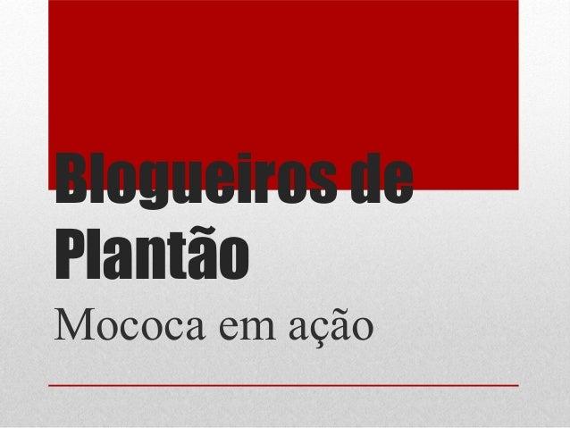 Blogueiros de Plantão Mococa em ação