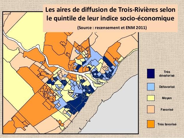 Les aires de diffusion de Trois-Rivières selon le quintile de leur indice socio-économique (Source : recensement et ENM 20...