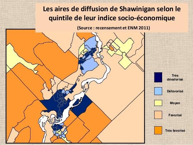 Les aires de diffusion de Shawinigan selon le quintile de leur indice socio-économique (Source : recensement et ENM 2011) ...
