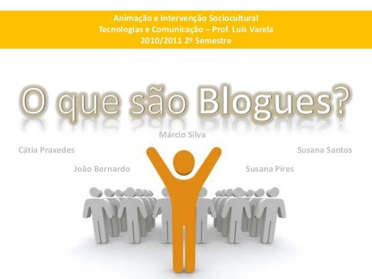 Animação e Intervenção Sociocultural<br />Tecnologias e Comunicação – Prof. Luís Varela<br />2010/2011 2º Semestre<br />O ...