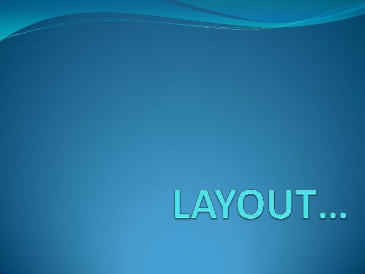 LAYOUT…<br />