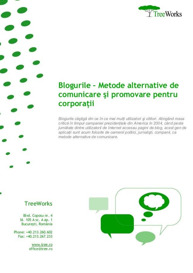 Blogurile – Metode alternative de comunicare şi promovare pentru corporaţii Blogurile câştigă din ce în ce mai mulţi utili...