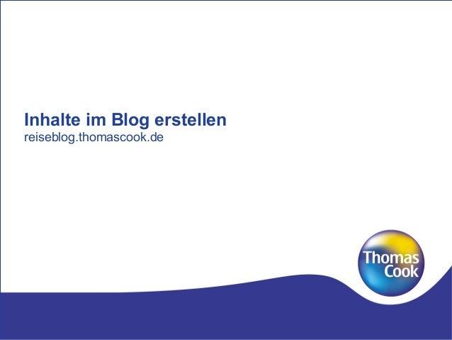 Inhalte im Blog erstellenreiseblog.thomascook.de