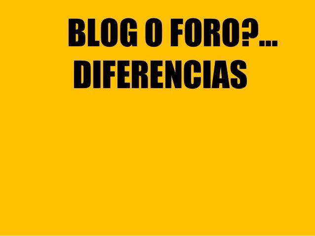 BLOG O FORO?... DIFERENCIAS